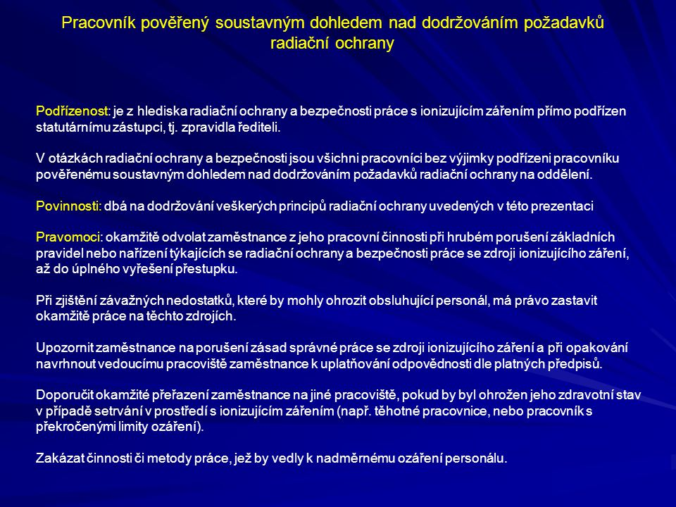 Pracovník pověřený soustavným dohledem nad dodržováním požadavků radiační ochrany