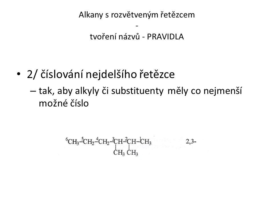 Alkany s rozvětveným řetězcem - tvoření názvů - PRAVIDLA