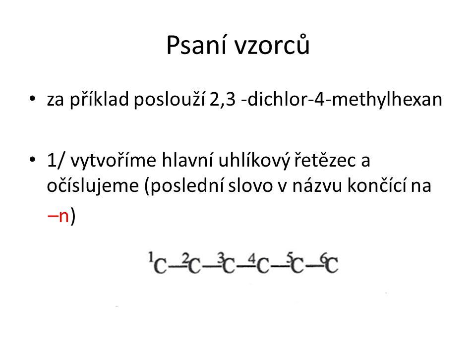 Psaní vzorců za příklad poslouží 2,3 -dichlor-4-methylhexan