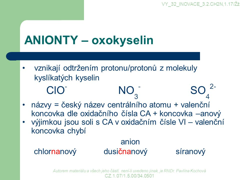 ANIONTY – oxokyselin ClO- NO3- SO42-