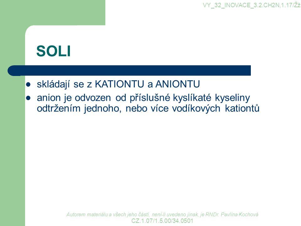SOLI skládají se z KATIONTU a ANIONTU