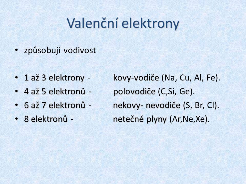 Valenční elektrony způsobují vodivost