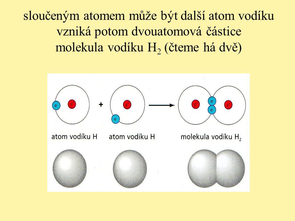 sloučeným atomem může být další atom vodíku