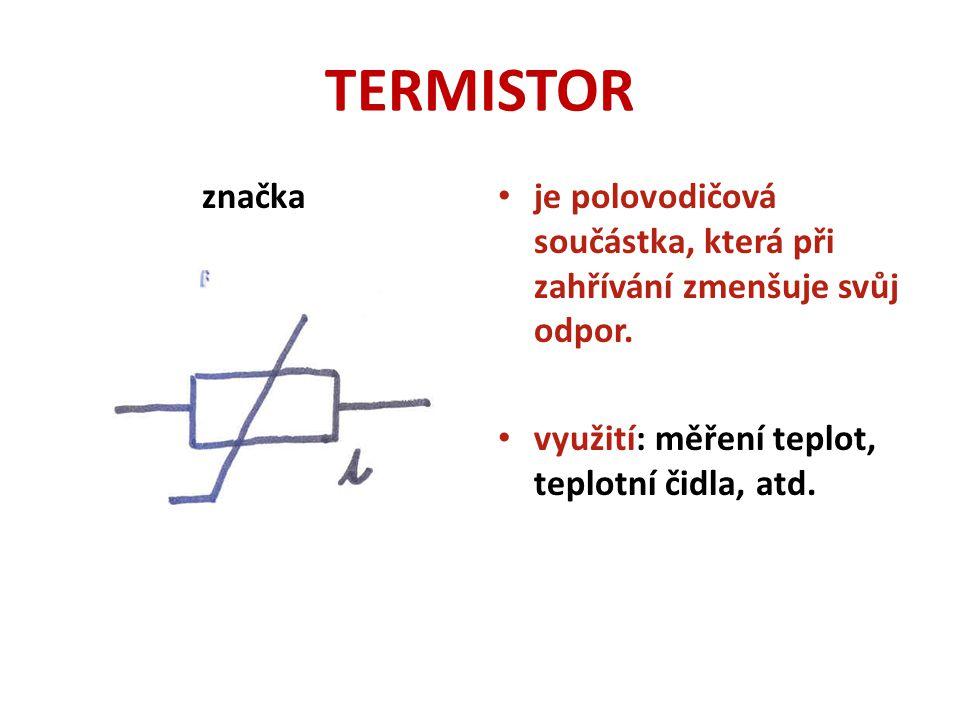 TERMISTOR značka. je polovodičová součástka, která při zahřívání zmenšuje svůj odpor.