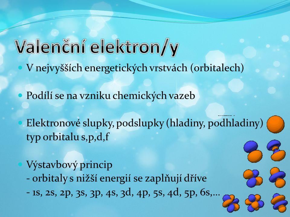 Valenční elektron/y V nejvyšších energetických vrstvách (orbitalech)