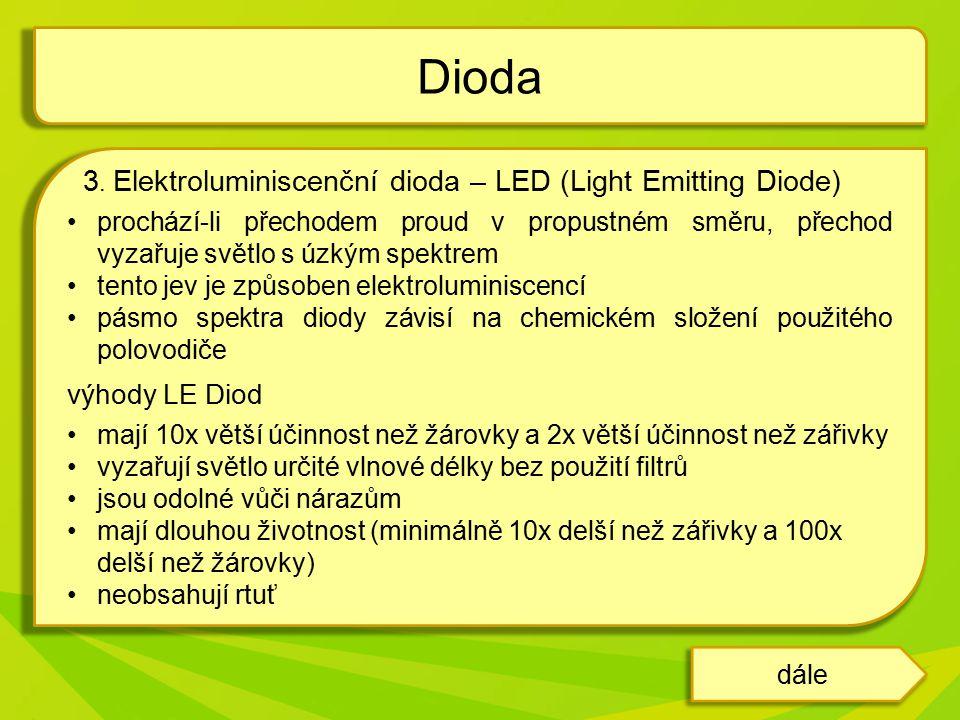 Dioda 3. Elektroluminiscenční dioda – LED (Light Emitting Diode)