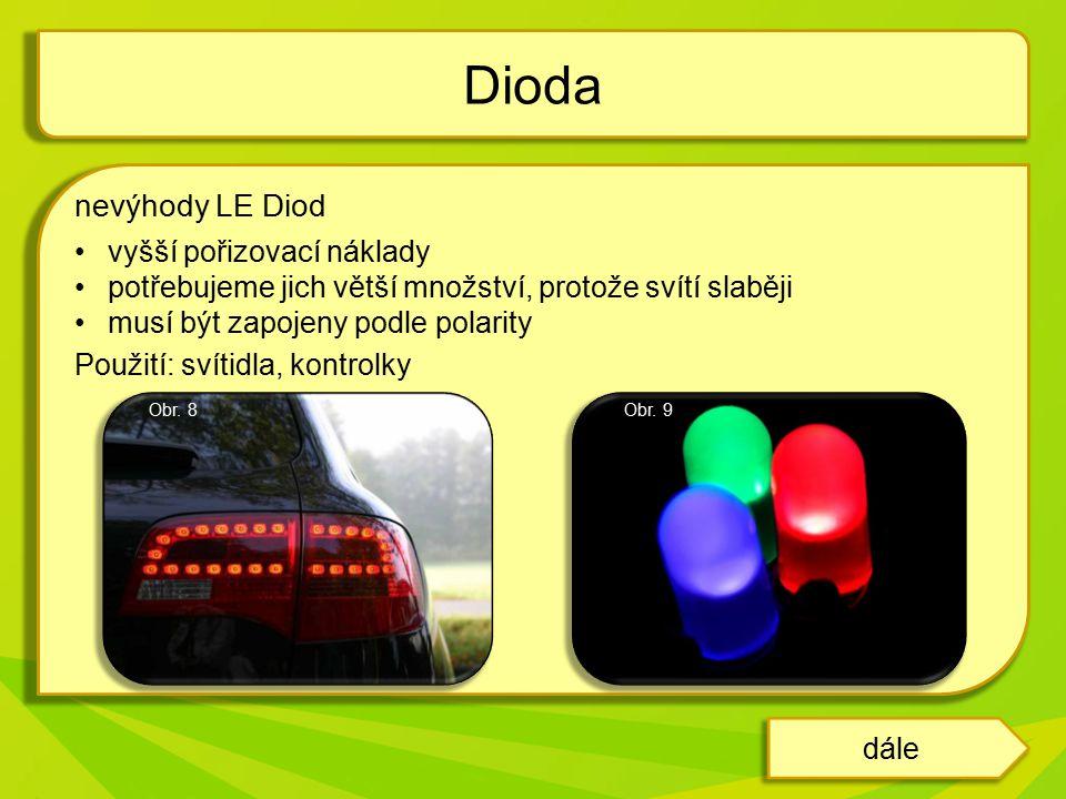 Dioda nevýhody LE Diod vyšší pořizovací náklady