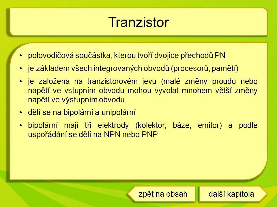 Tranzistor polovodičová součástka, kterou tvoří dvojice přechodů PN