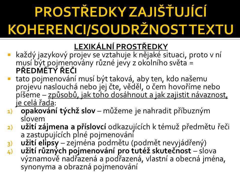 PROSTŘEDKY ZAJIŠŤUJÍCÍ KOHERENCI/SOUDRŽNOST TEXTU