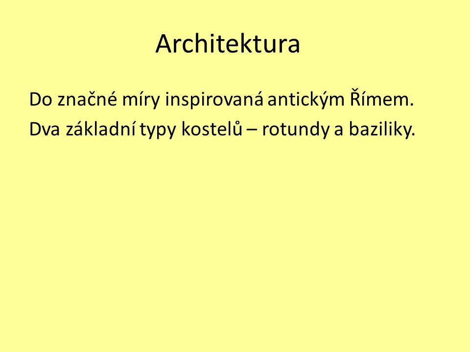 Architektura Do značné míry inspirovaná antickým Římem.