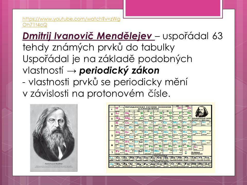 Uspořádal je na základě podobných vlastností → periodický zákon