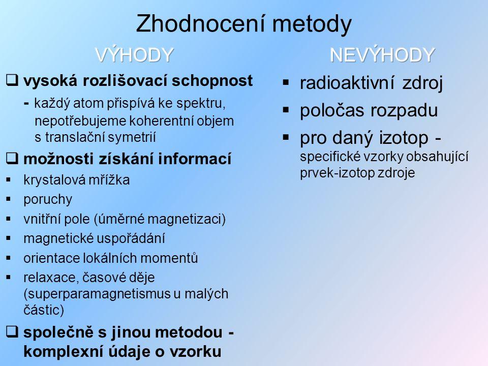 Zhodnocení metody VÝHODY NEVÝHODY radioaktivní zdroj poločas rozpadu