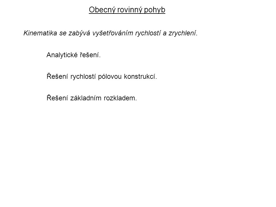 Obecný rovinný pohyb Dynamika I, 6. přednáška