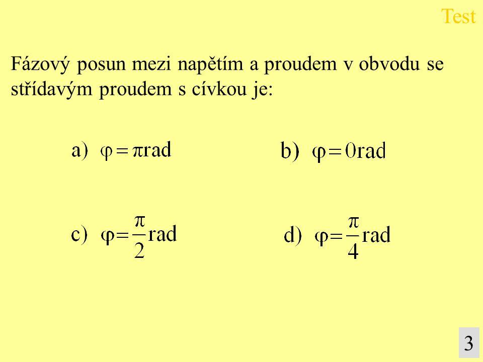 Test 3 Fázový posun mezi napětím a proudem v obvodu se
