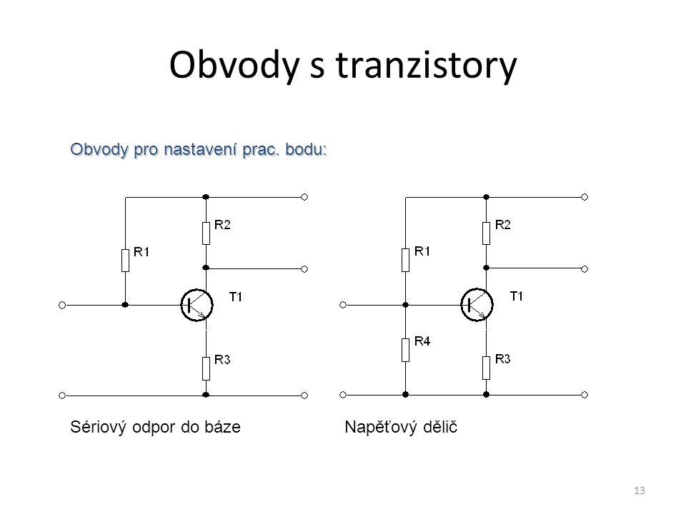 Obvody s tranzistory Obvody pro nastavení prac. bodu: