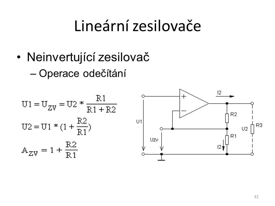 Lineární zesilovače Neinvertující zesilovač Operace odečítání