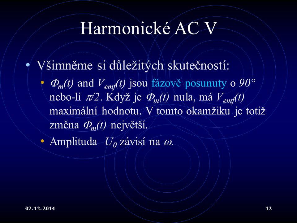 Harmonické AC V Všimněme si důležitých skutečností: