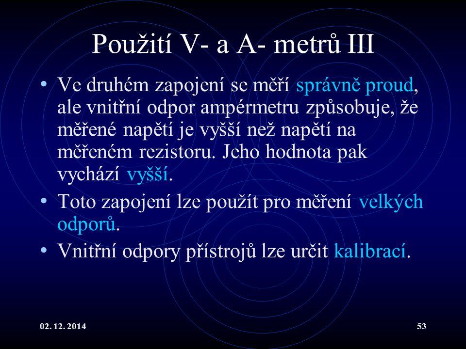 Použití V- a A- metrů III