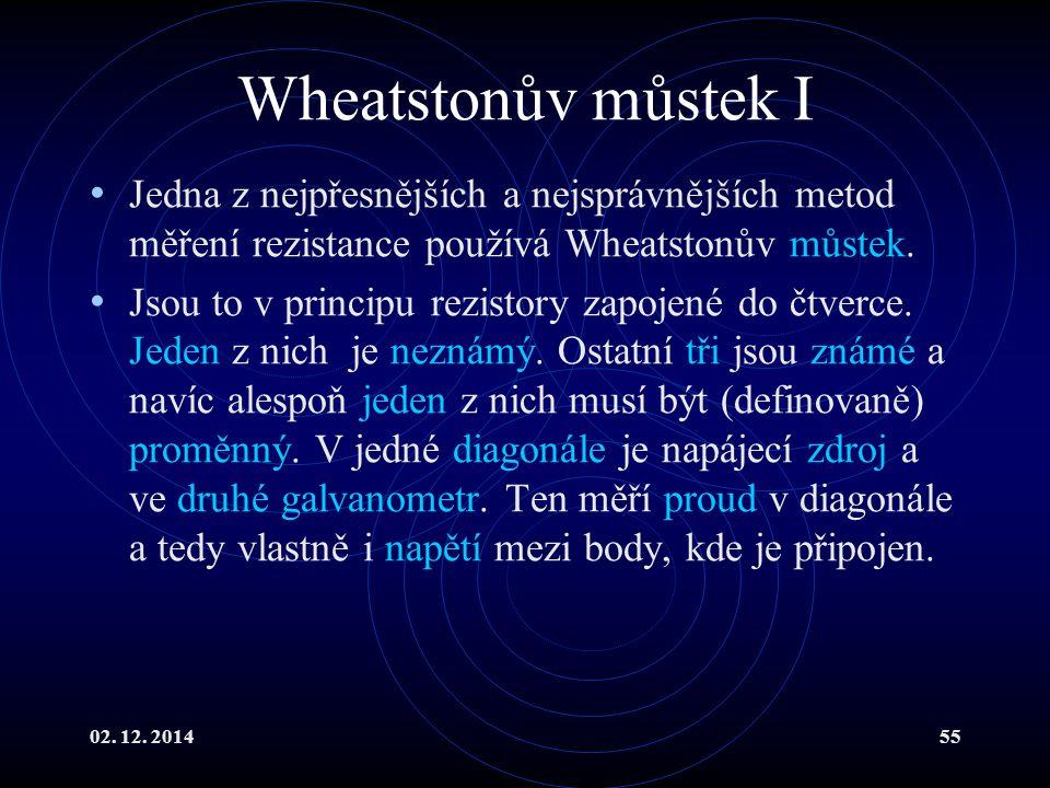 Wheatstonův můstek I Jedna z nejpřesnějších a nejsprávnějších metod měření rezistance používá Wheatstonův můstek.