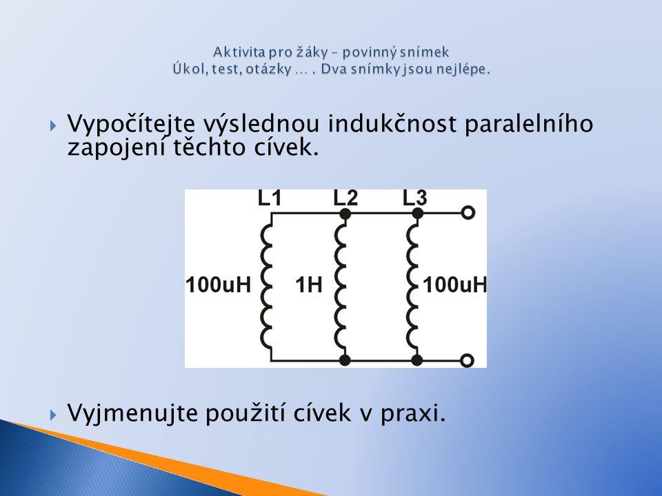 Vypočítejte výslednou indukčnost paralelního zapojení těchto cívek.