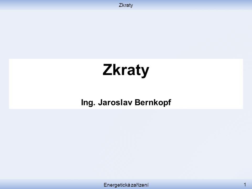 Zkraty Zkraty Ing. Jaroslav Bernkopf Energetická zařízení