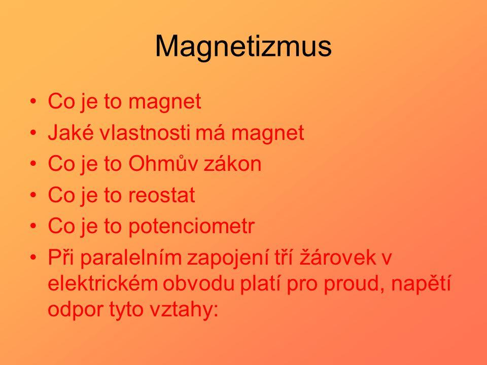 Magnetizmus Co je to magnet Jaké vlastnosti má magnet