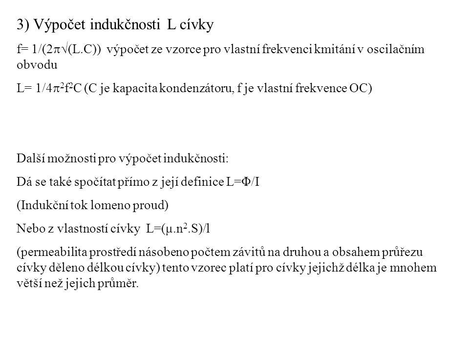 3) Výpočet indukčnosti L cívky