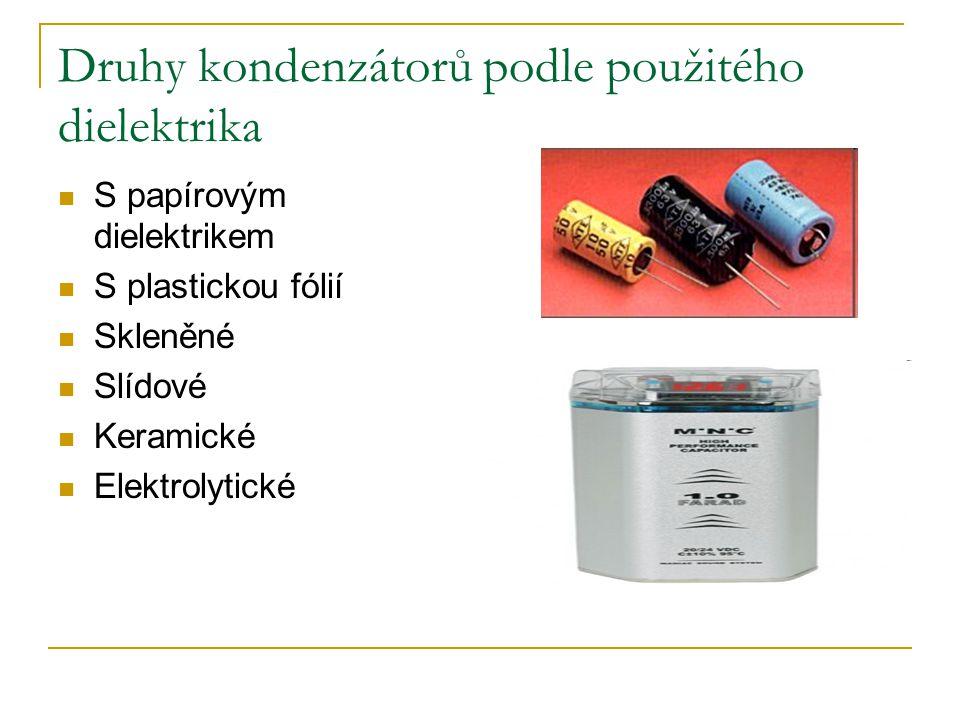 Druhy kondenzátorů podle použitého dielektrika