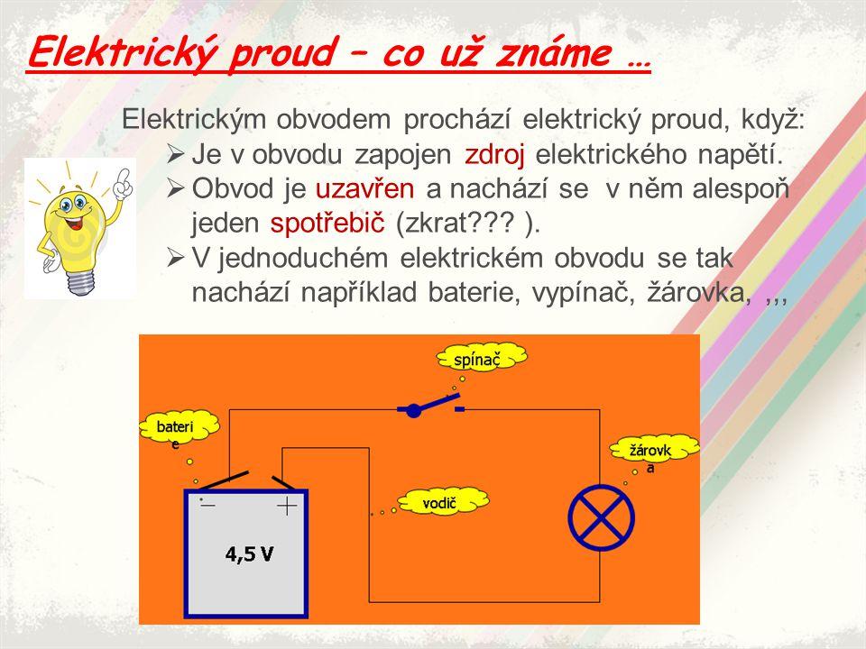 Elektrický proud – co už známe …