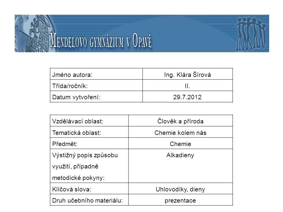 Jméno autora: Ing. Klára Šírová. Třída/ročník: II. Datum vytvoření: 29.7.2012. Vzdělávací oblast: