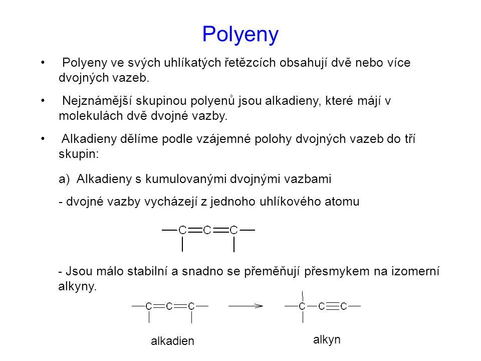 Polyeny Polyeny ve svých uhlíkatých řetězcích obsahují dvě nebo více dvojných vazeb.