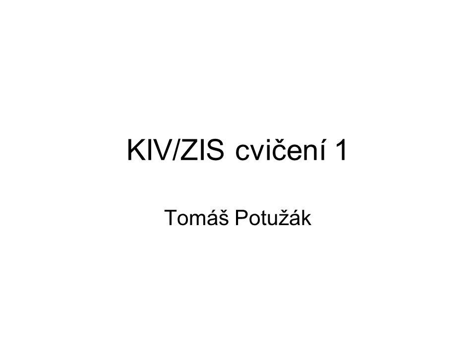 KIV/ZIS cvičení 1 Tomáš Potužák