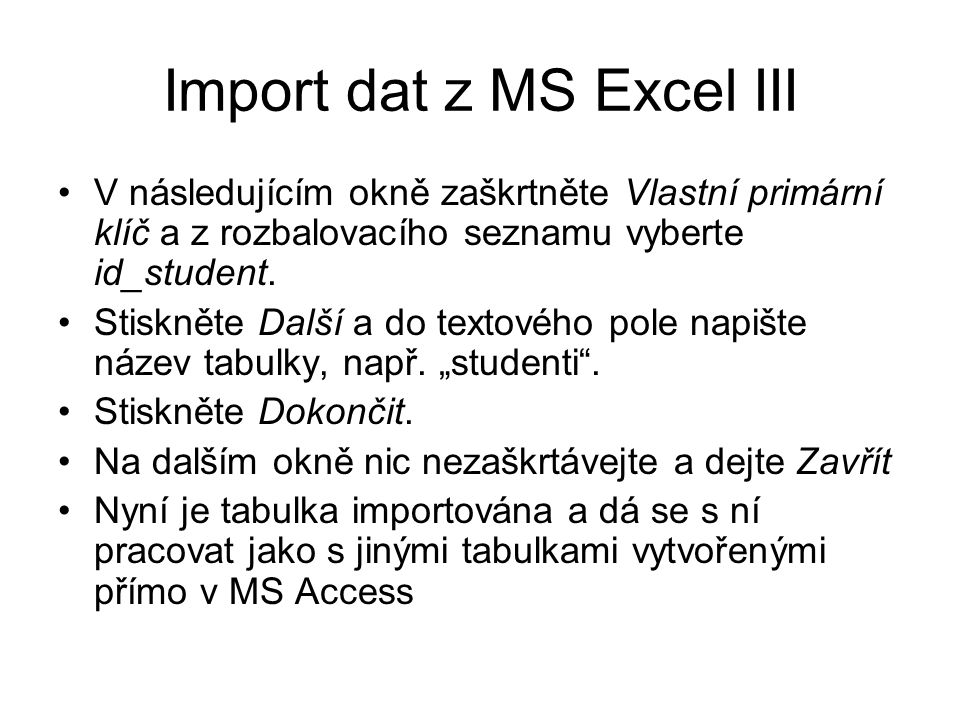 Import dat z MS Excel III