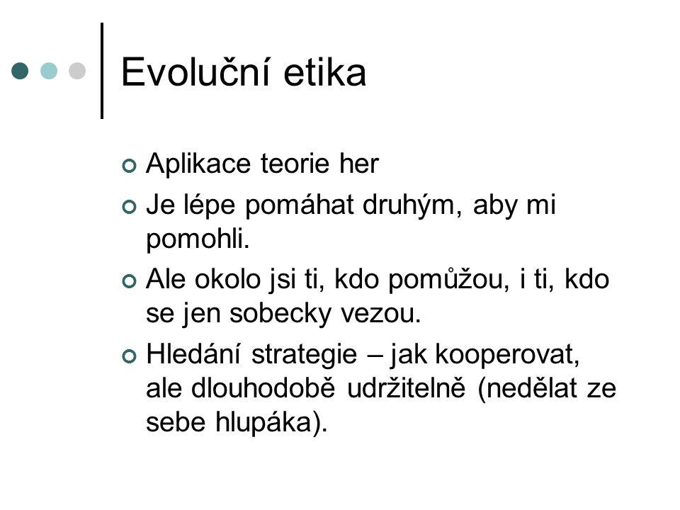 Evoluční etika Aplikace teorie her