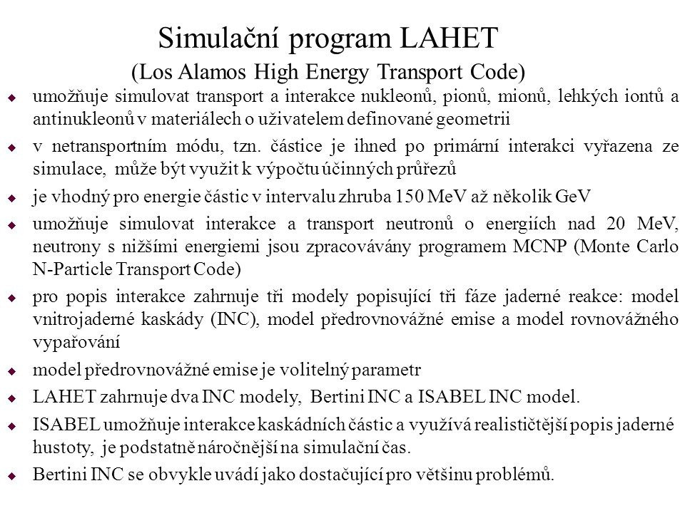 Simulační program LAHET (Los Alamos High Energy Transport Code)