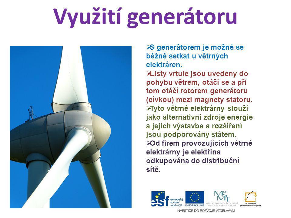 Využití generátoru S generátorem je možné se běžně setkat u větrných elektráren.