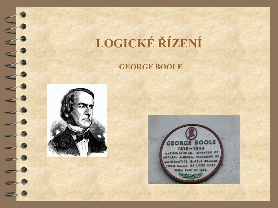 LOGICKÉ ŘÍZENÍ GEORGE BOOLE