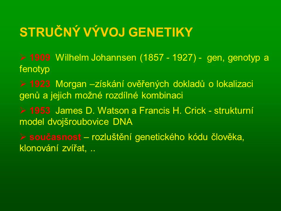 STRUČNÝ VÝVOJ GENETIKY