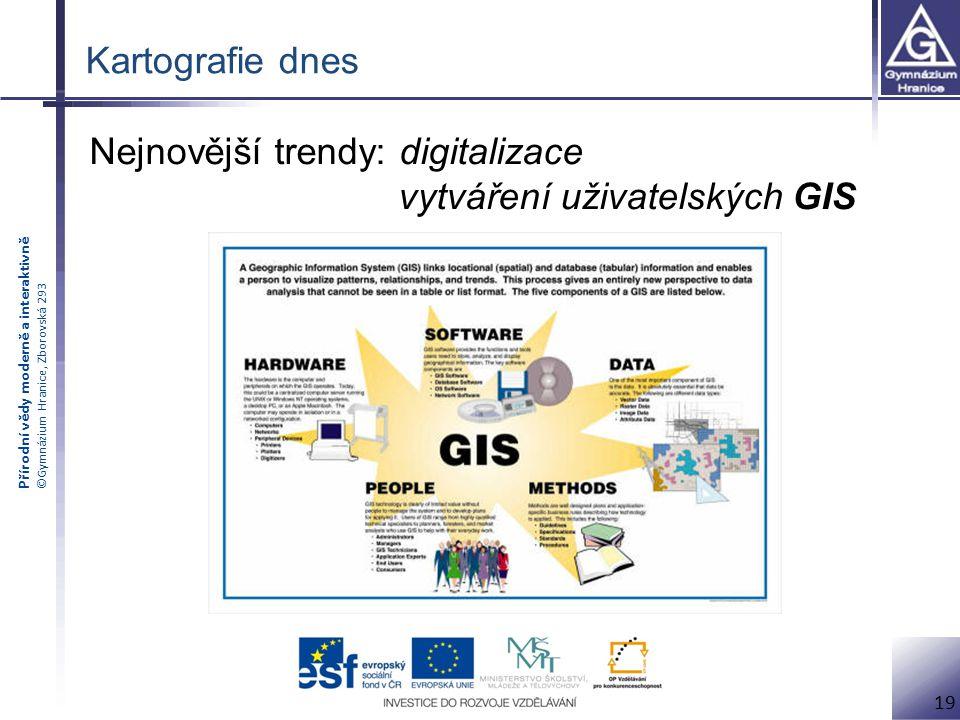 Kartografie dnes Nejnovější trendy: digitalizace vytváření uživatelských GIS