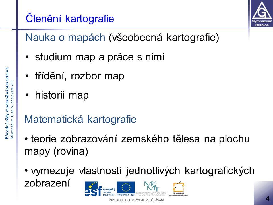 Nauka o mapách (všeobecná kartografie) studium map a práce s nimi