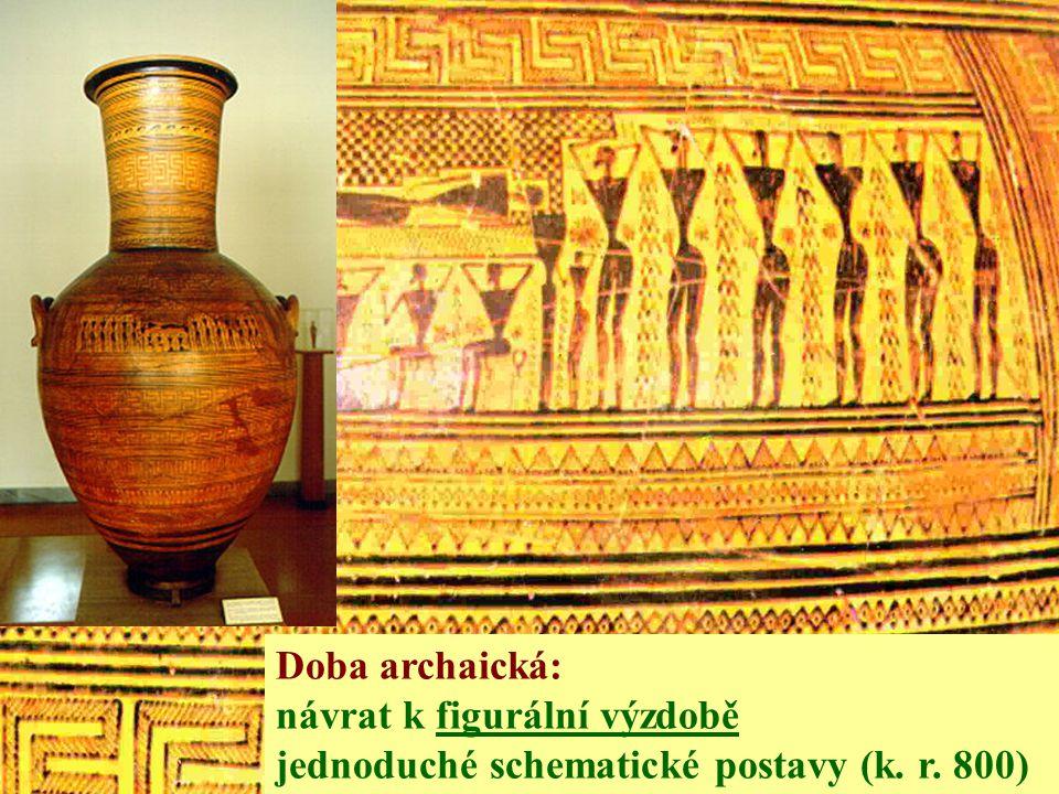 Doba archaická: návrat k figurální výzdobě jednoduché schematické postavy (k. r. 800)