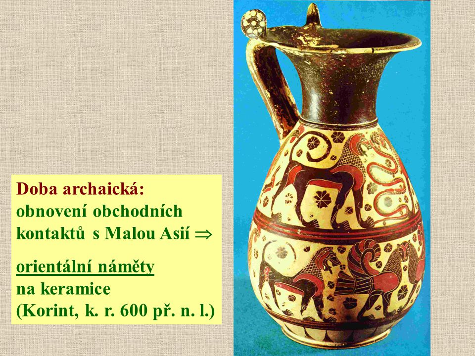 Doba archaická: obnovení obchodních kontaktů s Malou Asií 