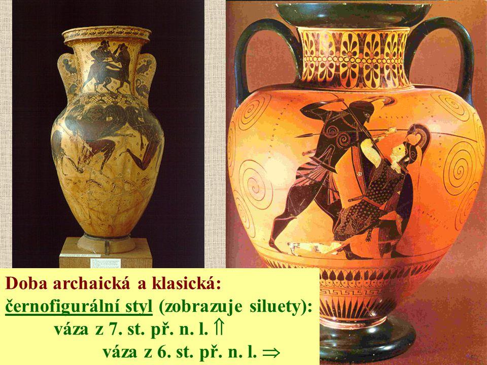 Doba archaická a klasická: černofigurální styl (zobrazuje siluety):