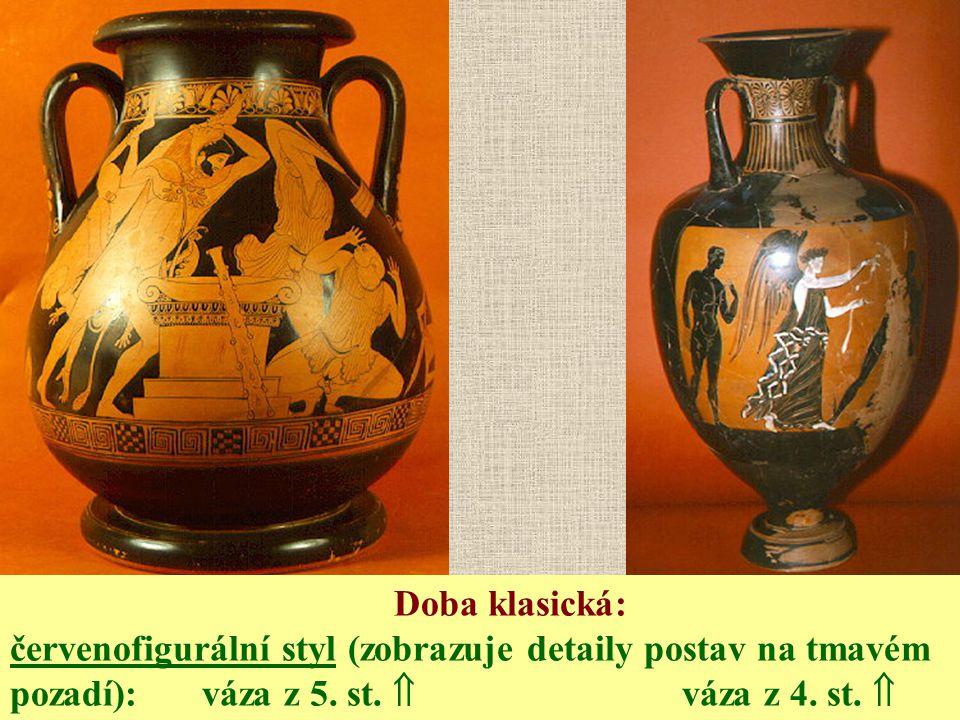 Doba klasická: červenofigurální styl (zobrazuje detaily postav na tmavém pozadí): váza z 5.