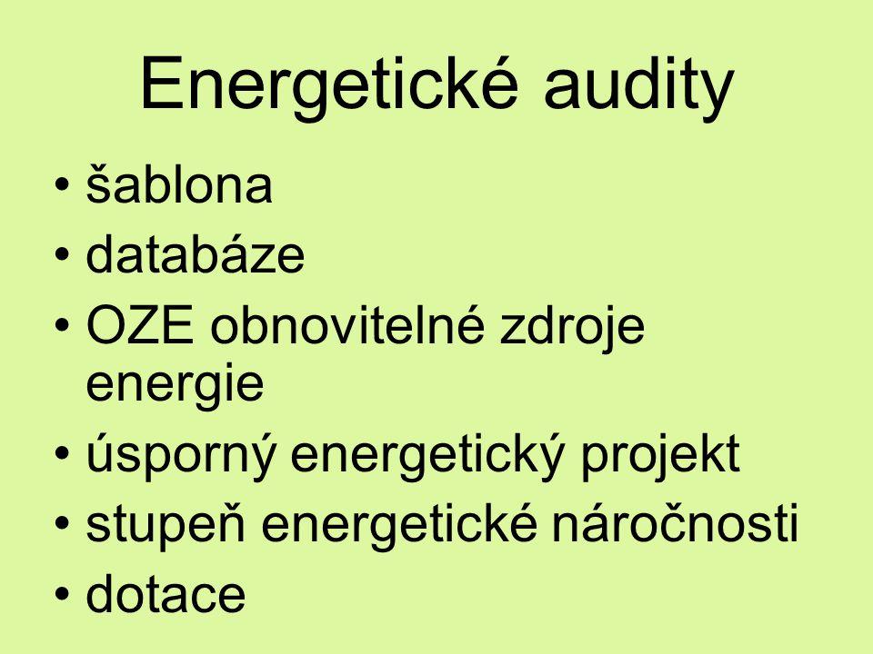 Energetické audity šablona databáze OZE obnovitelné zdroje energie