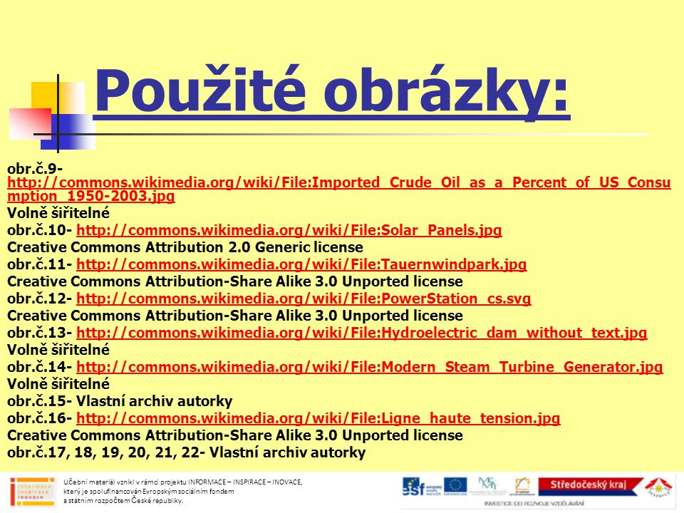 Použité obrázky: obr.č.9- http://commons.wikimedia.org/wiki/File:Imported_Crude_Oil_as_a_Percent_of_US_Consumption_1950-2003.jpg.