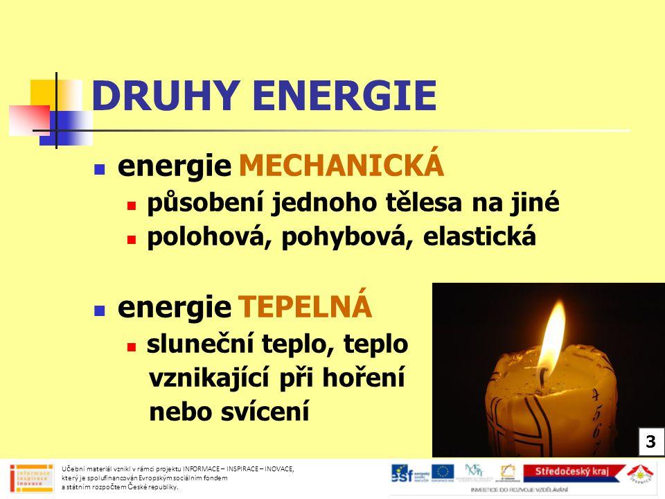 DRUHY ENERGIE energie MECHANICKÁ energie TEPELNÁ