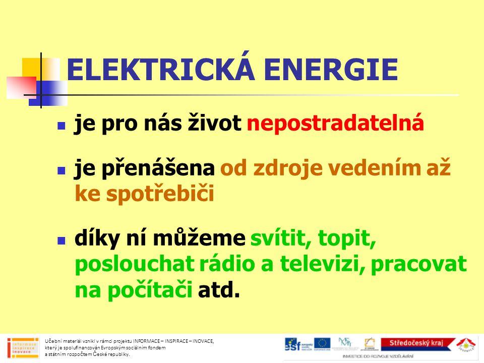 ELEKTRICKÁ ENERGIE je pro nás život nepostradatelná