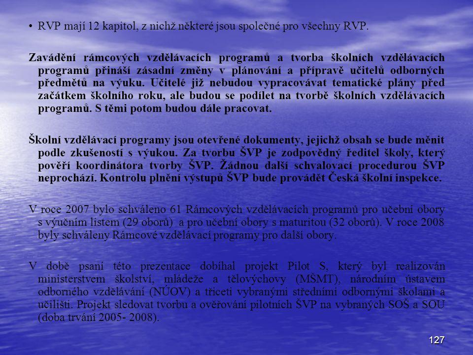 RVP mají 12 kapitol, z nichž některé jsou společné pro všechny RVP.