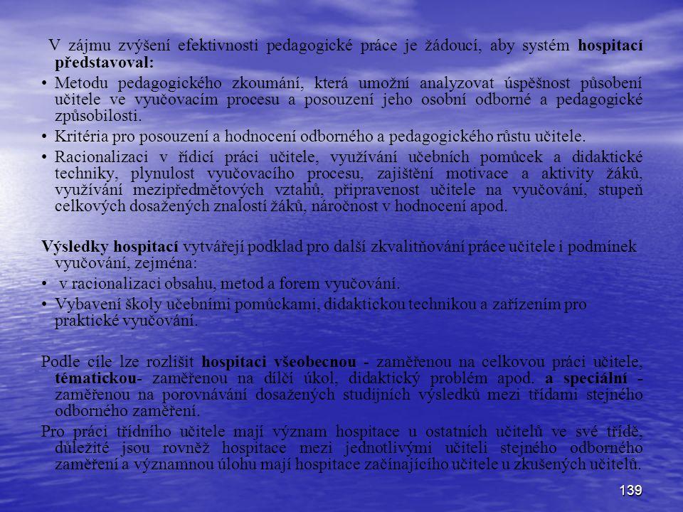 V zájmu zvýšení efektivnosti pedagogické práce je žádoucí, aby systém hospitací představoval: